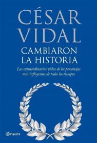 portada_cambiaron-la-historia_cesar-vidal_201505260937.jpg