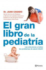 El gran libro de la pediatría - Dr. Juan Casado   Planeta ...