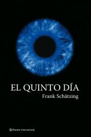 portada_el-quinto-dia_frank-schatzing_201505261043.jpg