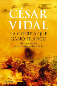 portada_la-guerra-que-gano-franco_cesar-vidal_201505260937.jpg