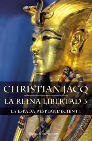 portada_la-reina-libertad-3-la-espada-resplandeciente_christian-jacq_201505260953.jpg