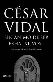 portada_sin-animo-de-ser-exhaustivos_cesar-vidal_201505260937.jpg
