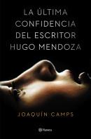 La última confidencia del escritor Hugo Mendoza