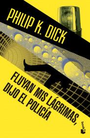 portada_fluyan-mis-lagrimas-dijo-el-policia_philip-k-dick_201412282309.jpg