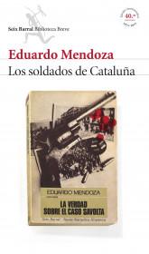 portada_los-soldados-de-cataluna-la-verdad-sobre-el-caso-savolta_eduardo-mendoza_201505261015.jpg