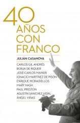 portada_cuarenta-anos-con-franco_julian-casanova_201412181026.jpg