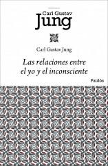 portada_las-relaciones-entre-el-yo-y-el-inconsciente_carl-gustav-jung_201505260933.jpg