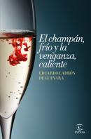 199130_portada_el-champan-frio-y-la-venganza-caliente_eduardo-ladron-de-guevara_201505211349.jpg