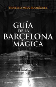 209696_portada_guia-de-la-barcelona-magica_ernesto-mila_201511110955.jpg