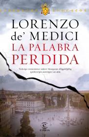 portada_la-palabra-perdida_lorenzo-de-medici_201512281032.jpg