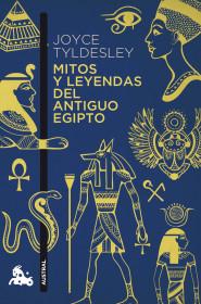 portada_mitos-y-leyendas-del-antiguo-egipto_joyce-tyldesley_201512211956.jpg
