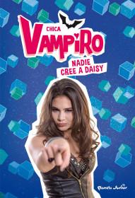 Chica Vampiro. Nadie cree a Daisy