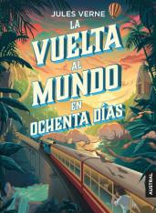 La vuelta al mundo en ochenta días - Julio Verne | Planeta