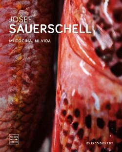 Josef Sauerschell Mi cocina. Mi vida