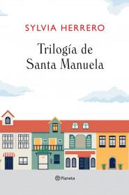 Trilogía de Santa Manuela (Pack)