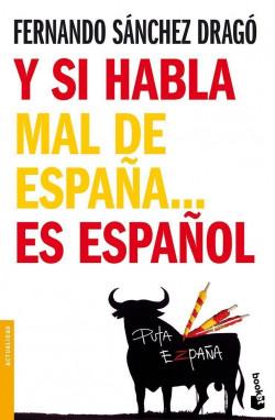portada_y-si-habla-mal-de-espana-es-espanol_fernando-sanchez-drago_201505261040.jpg