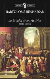 portada_la-espana-de-los-austrias-1516-1700_bartolome-bennassar_201505260927.jpg