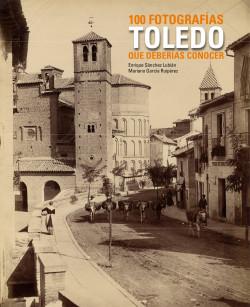 toledo-100-fotografias-que-deberias-conocer_9788497857567.jpg