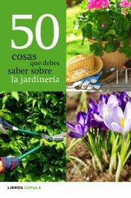 50-cosas-que-debes-saber-sobre-jardineria_9788448068943.jpg