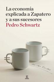 la-economia-explicada-a-zapatero-y-a-sus-sucesores_9788467036404.jpg