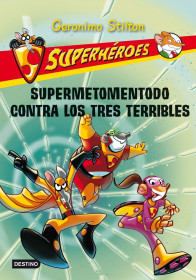 portada_supermetomentodo-contra-los-tres-terribles_geronimo-stilton_201505261055.jpg