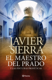 portada_el-maestro-del-prado_javier-sierra_201512231019.jpg
