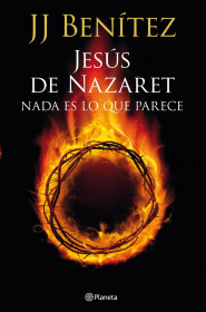 portada_jesus-de-nazaret-nada-es-lo-que-parece_j-j-benitez_201505211327.jpg