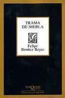 portada_trama-de-niebla_felipe-benitez-reyes_201505261037.jpg